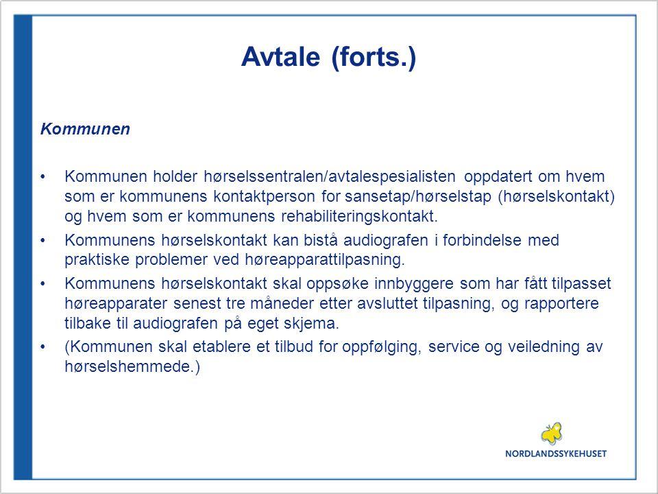 Avtale (forts.) Kommunen Kommunen holder hørselssentralen/avtalespesialisten oppdatert om hvem som er kommunens kontaktperson for sansetap/hørselstap
