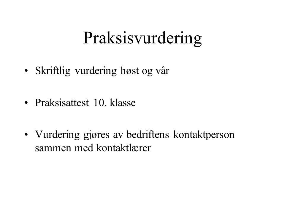Praksisvurdering Skriftlig vurdering høst og vår Praksisattest 10.