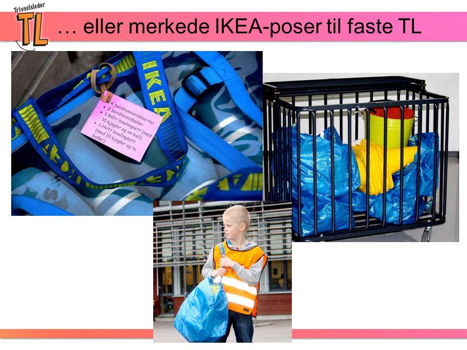… eller merkede IKEA-poser til faste TL