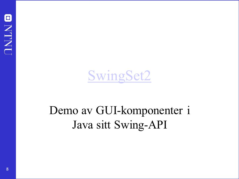 8 SwingSet2 Demo av GUI-komponenter i Java sitt Swing-API