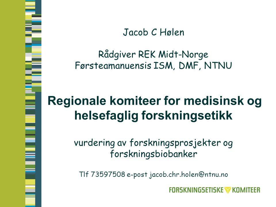 Regional komité for medisinsk og helsefaglig forskningsetikk Opprettet i 1985 Kunnskapsdep.