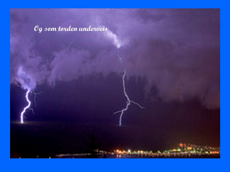 Og som torden underveis