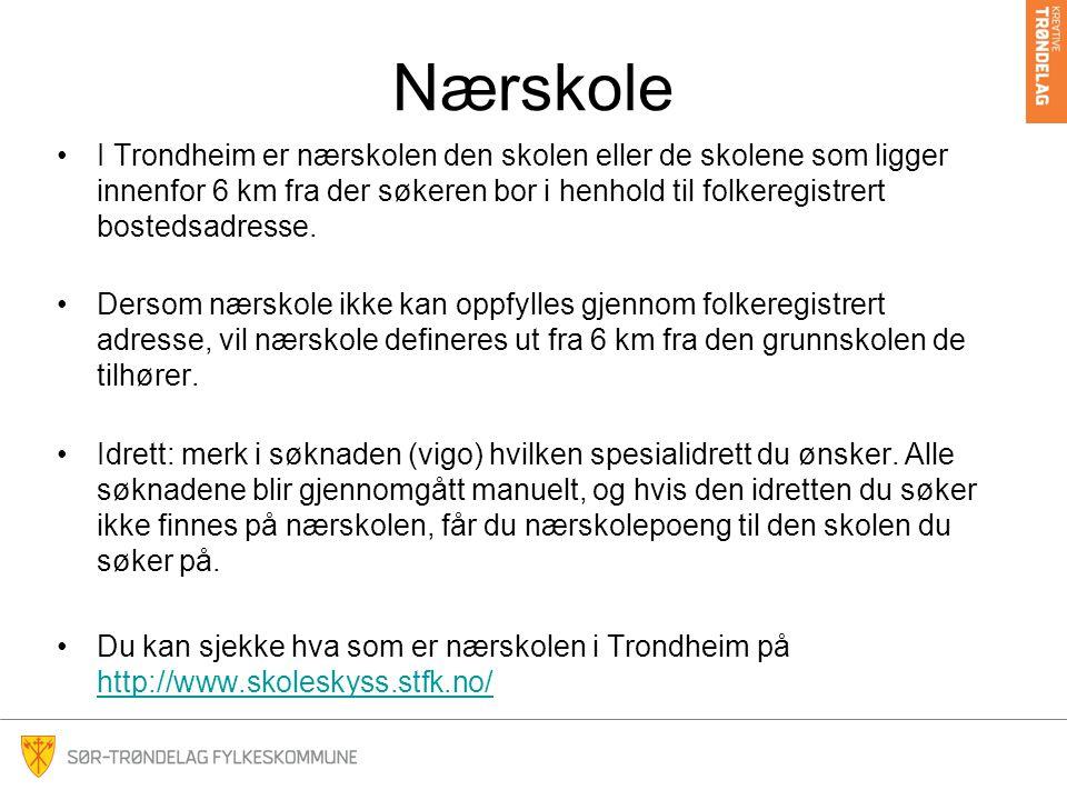 Nærskole I Trondheim er nærskolen den skolen eller de skolene som ligger innenfor 6 km fra der søkeren bor i henhold til folkeregistrert bostedsadresse.