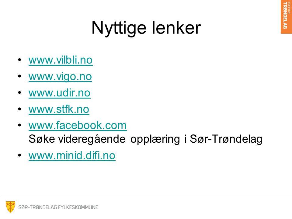 Nyttige lenker www.vilbli.no www.vigo.no www.udir.no www.stfk.no www.facebook.com Søke videregående opplæring i Sør-Trøndelagwww.facebook.com www.minid.difi.no