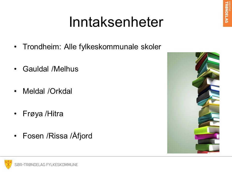 Inntaksenheter Trondheim: Alle fylkeskommunale skoler Gauldal /Melhus Meldal /Orkdal Frøya /Hitra Fosen /Rissa /Åfjord