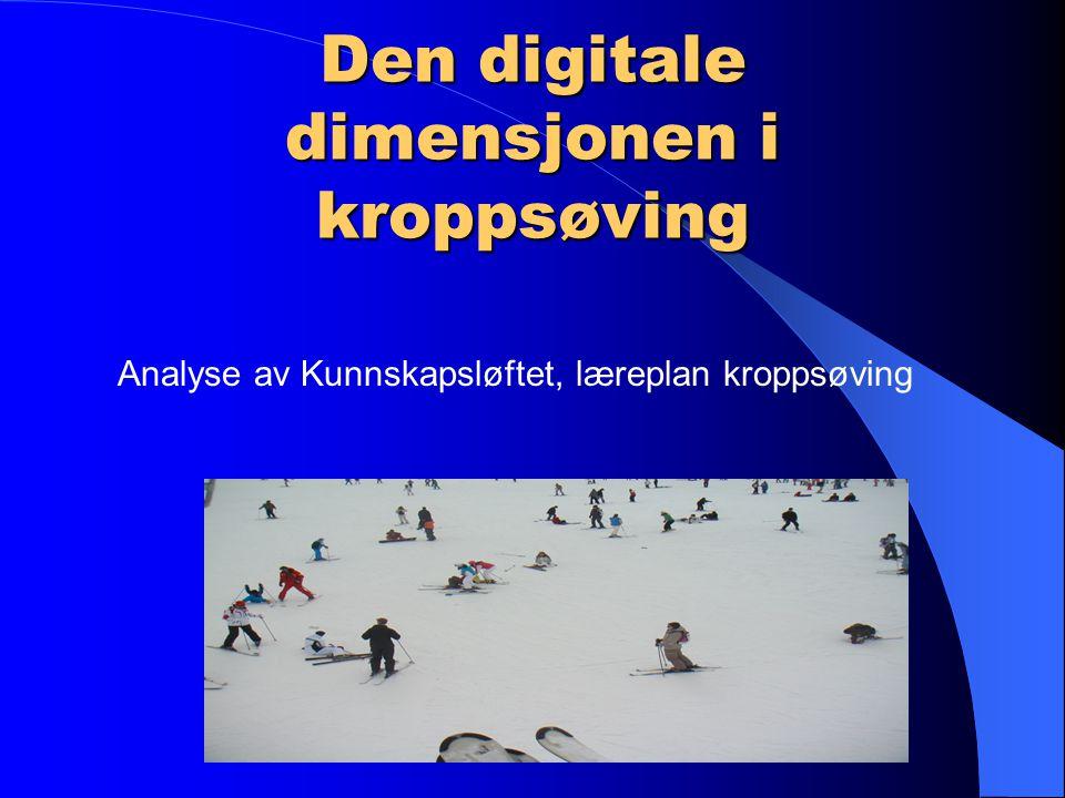 Den digitale dimensjonen i kroppsøving Analyse av Kunnskapsløftet, læreplan kroppsøving