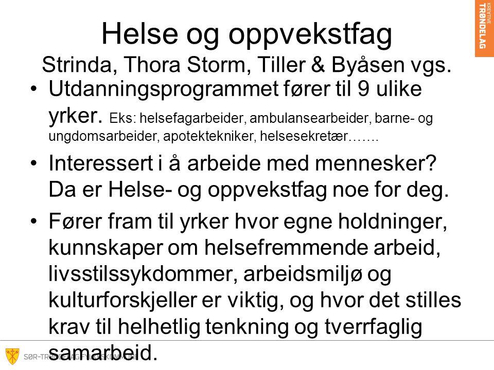 Helse og oppvekstfag Strinda, Thora Storm, Tiller & Byåsen vgs.