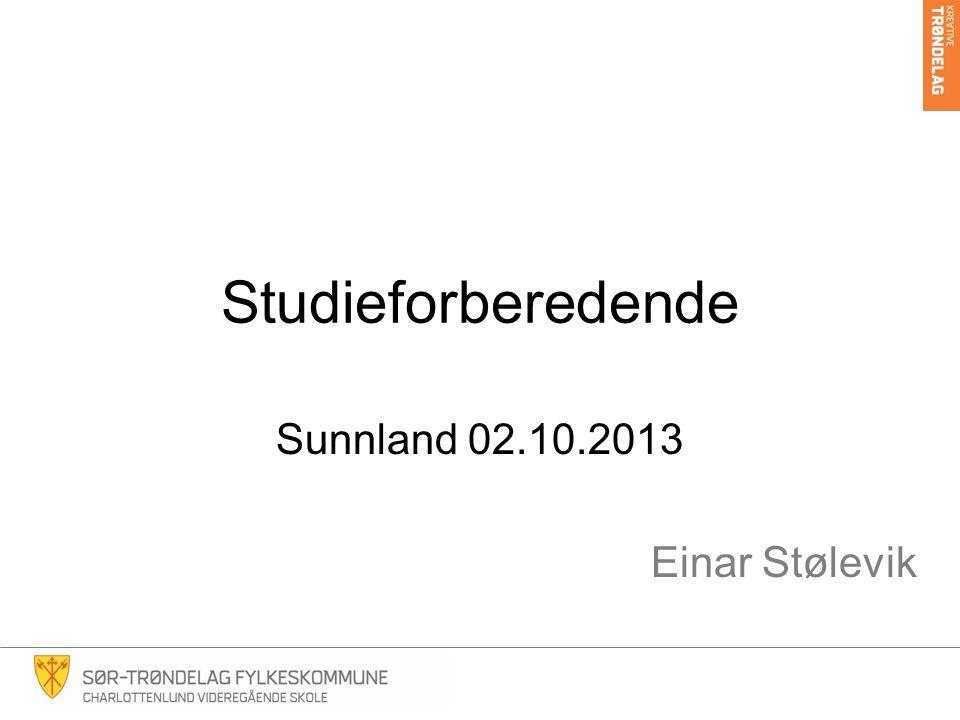 Studieforberedende Sunnland 02.10.2013 Einar Stølevik