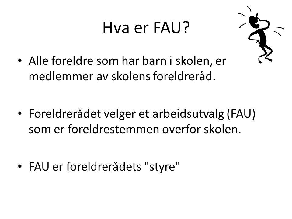 Hva er FAU? Alle foreldre som har barn i skolen, er medlemmer av skolens foreldreråd. Foreldrerådet velger et arbeidsutvalg (FAU) som er foreldrestemm
