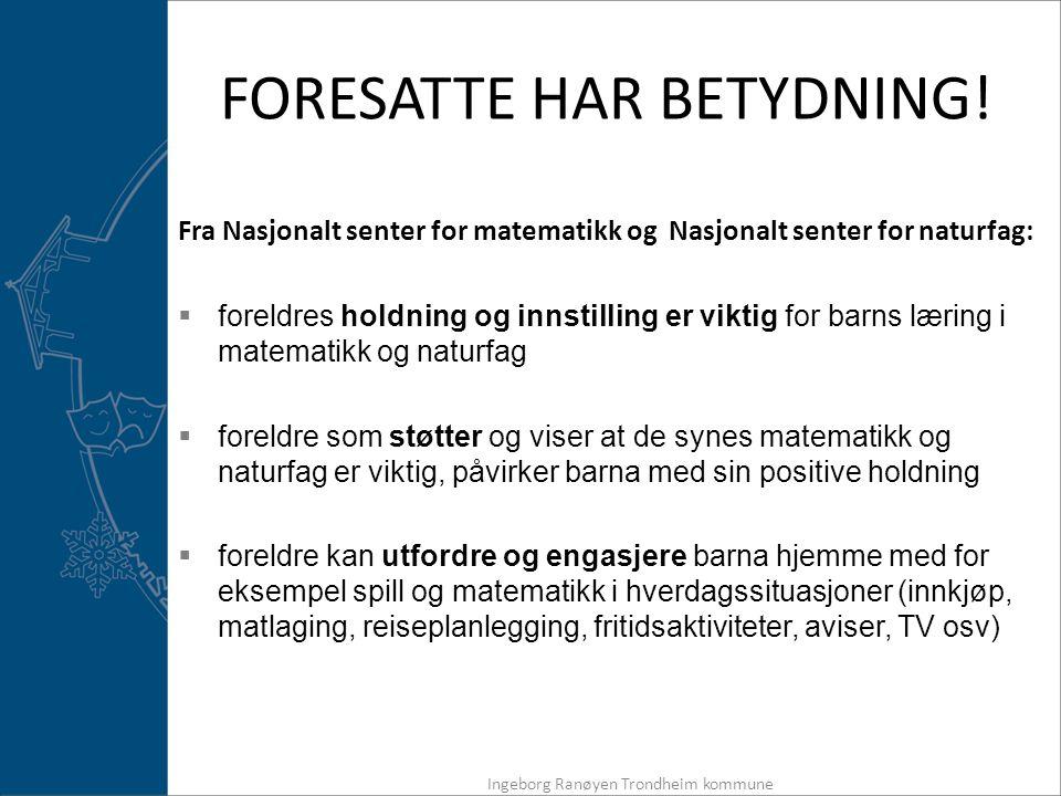 FORESATTE HAR BETYDNING.