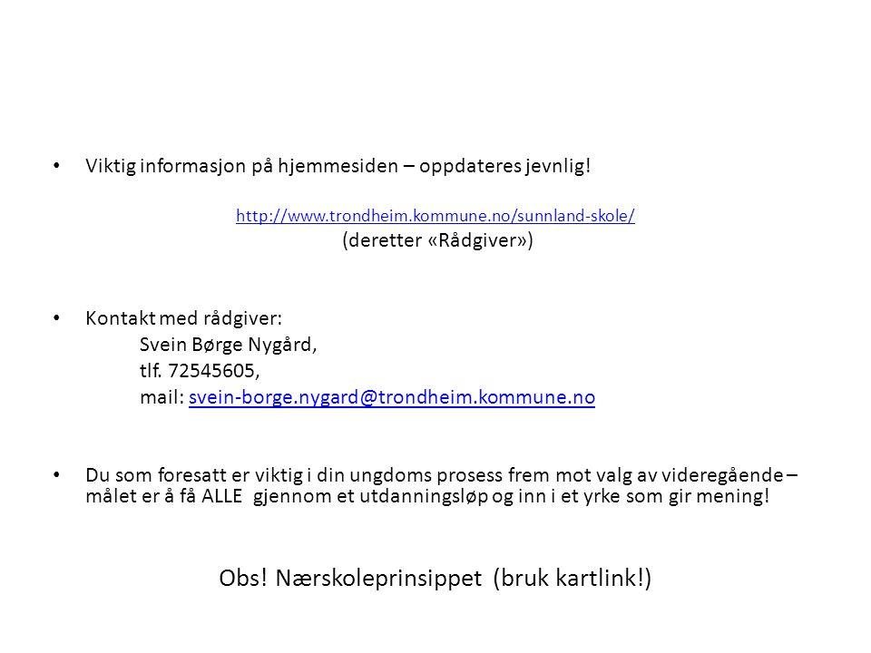 Viktig informasjon på hjemmesiden – oppdateres jevnlig! http://www.trondheim.kommune.no/sunnland-skole/ (deretter «Rådgiver») Kontakt med rådgiver: Sv
