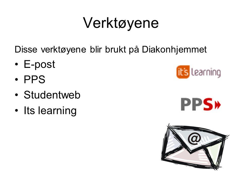 Verktøyene Disse verktøyene blir brukt på Diakonhjemmet E-post PPS Studentweb Its learning