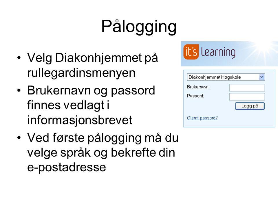 Pålogging Velg Diakonhjemmet på rullegardinsmenyen Brukernavn og passord finnes vedlagt i informasjonsbrevet Ved første pålogging må du velge språk og bekrefte din e-postadresse