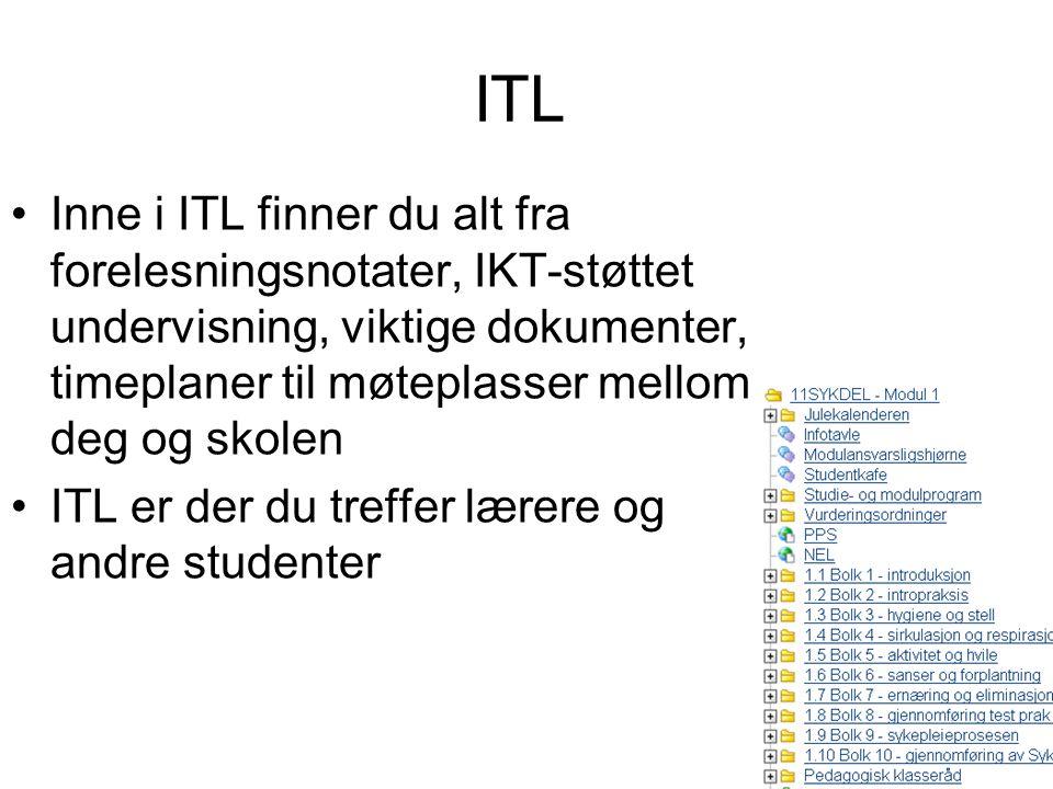 ITL Inne i ITL finner du alt fra forelesningsnotater, IKT-støttet undervisning, viktige dokumenter, timeplaner til møteplasser mellom deg og skolen ITL er der du treffer lærere og andre studenter