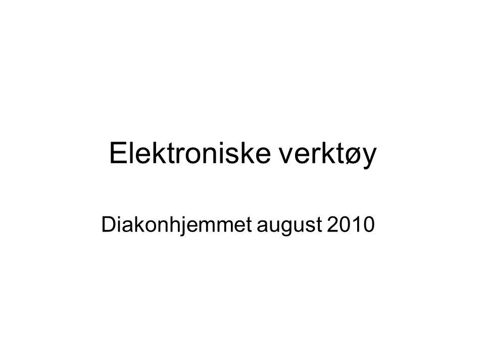 Elektroniske verktøy Diakonhjemmet august 2010