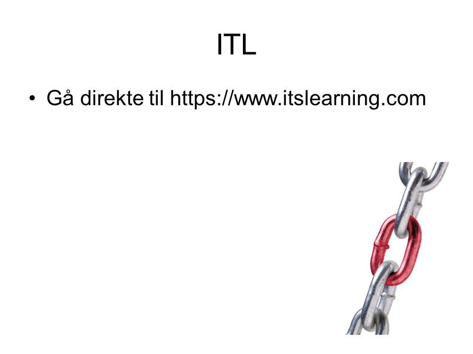 ITL Gå direkte til https://www.itslearning.com