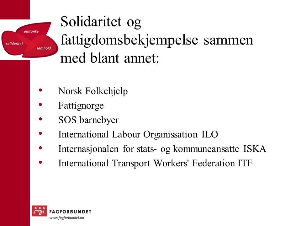 Solidaritet og fattigdomsbekjempelse sammen med blant annet: Norsk Folkehjelp Fattignorge SOS barnebyer International Labour Organissation ILO Interna