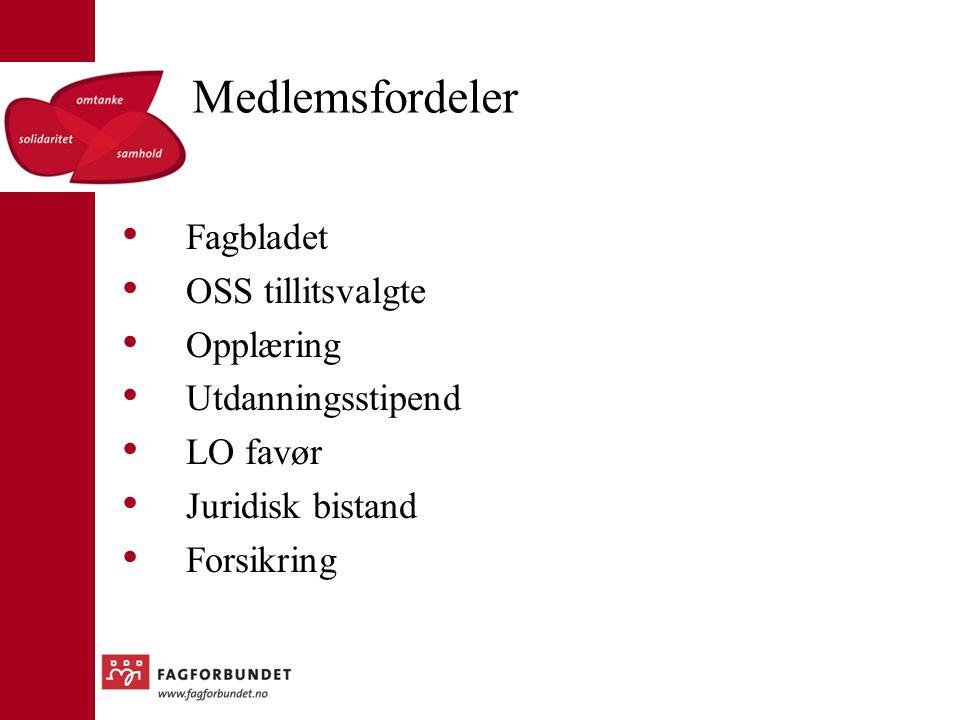 Medlemsfordeler Fagbladet OSS tillitsvalgte Opplæring Utdanningsstipend LO favør Juridisk bistand Forsikring