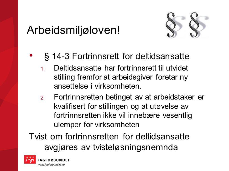 Arbeidsmiljøloven. § 14-3 Fortrinnsrett for deltidsansatte 1.