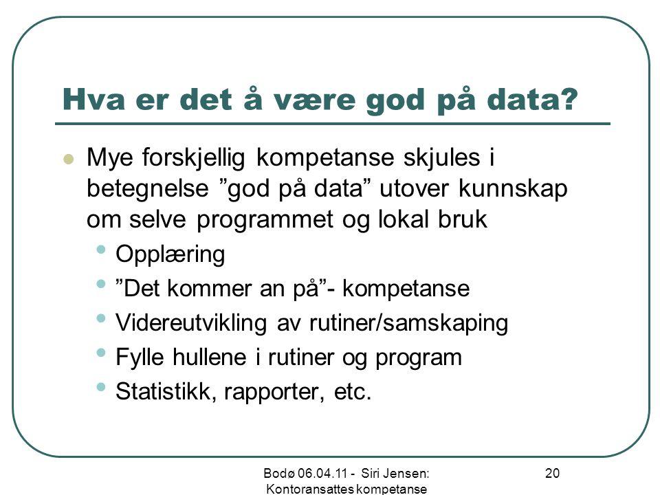 """Hva er det å være god på data? Mye forskjellig kompetanse skjules i betegnelse """"god på data"""" utover kunnskap om selve programmet og lokal bruk Opplæri"""