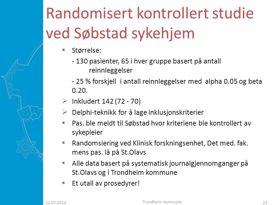 12.07.201423 Baseline characteristics 142 pasienter (Søbstad – St.Olavs)  Antall pasienter 72 - 70  Alder (mean) 80,6 – 81,3  Alder (median) 81,5 - 81,0  Har ektefelle 16 - 15  ADL 2,24 – 2,05  Hjertesykdom 22 – 20  Fraktur/kontusjon 14 – 12  Infeksjon 13 - 16  Lungesykdom 5 – 6 Trondheim kommune