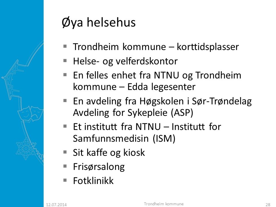 12.07.201429 Øya helsehus  Teoretisk kan alle 96 pasientrom ha 2 pasient  96 pasientrom – budsjett for 116 pasienter  Ca.