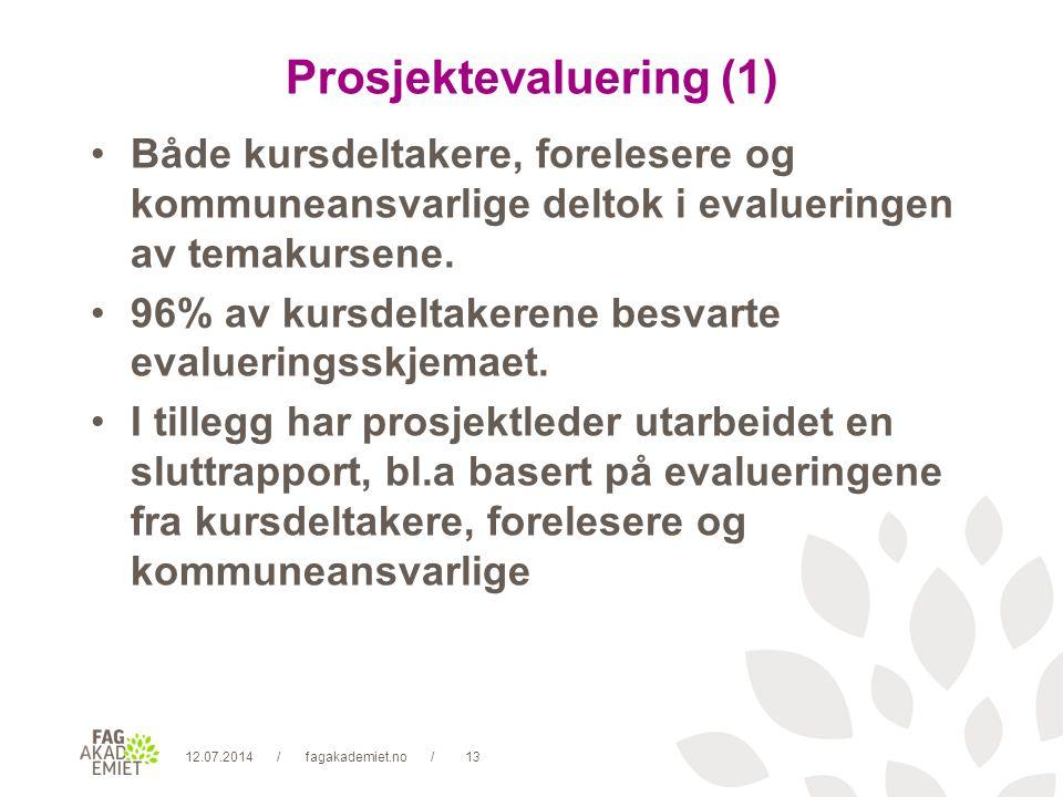 12.07.2014fagakademiet.no13// Prosjektevaluering (1) Både kursdeltakere, forelesere og kommuneansvarlige deltok i evalueringen av temakursene.