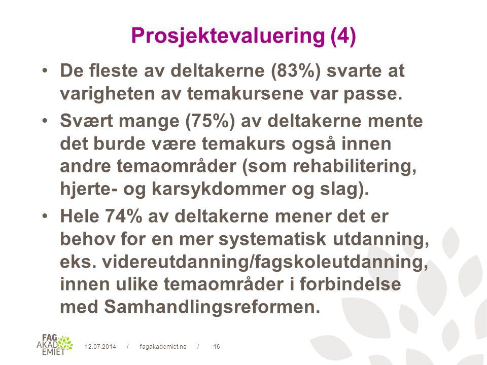 12.07.2014fagakademiet.no16// Prosjektevaluering (4) De fleste av deltakerne (83%) svarte at varigheten av temakursene var passe.