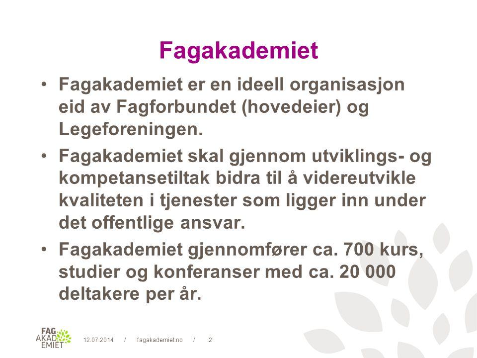 12.07.2014fagakademiet.no3// Fagakademiet (2) Vi er pålitelige, engasjerte og fleksible (våre verdier).