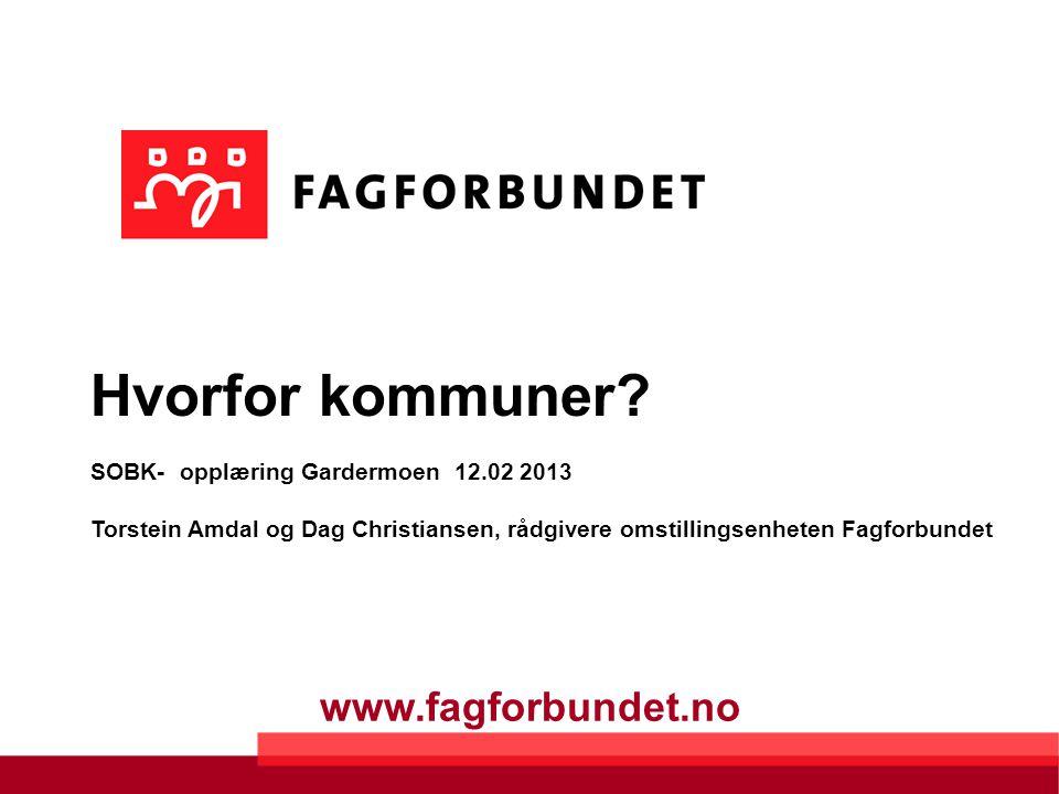 www.fagforbundet.no Hvorfor kommuner.