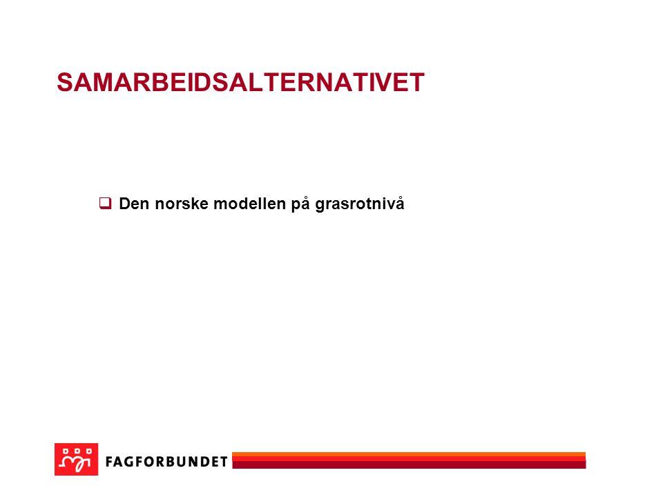 SAMARBEIDSALTERNATIVET  Den norske modellen på grasrotnivå