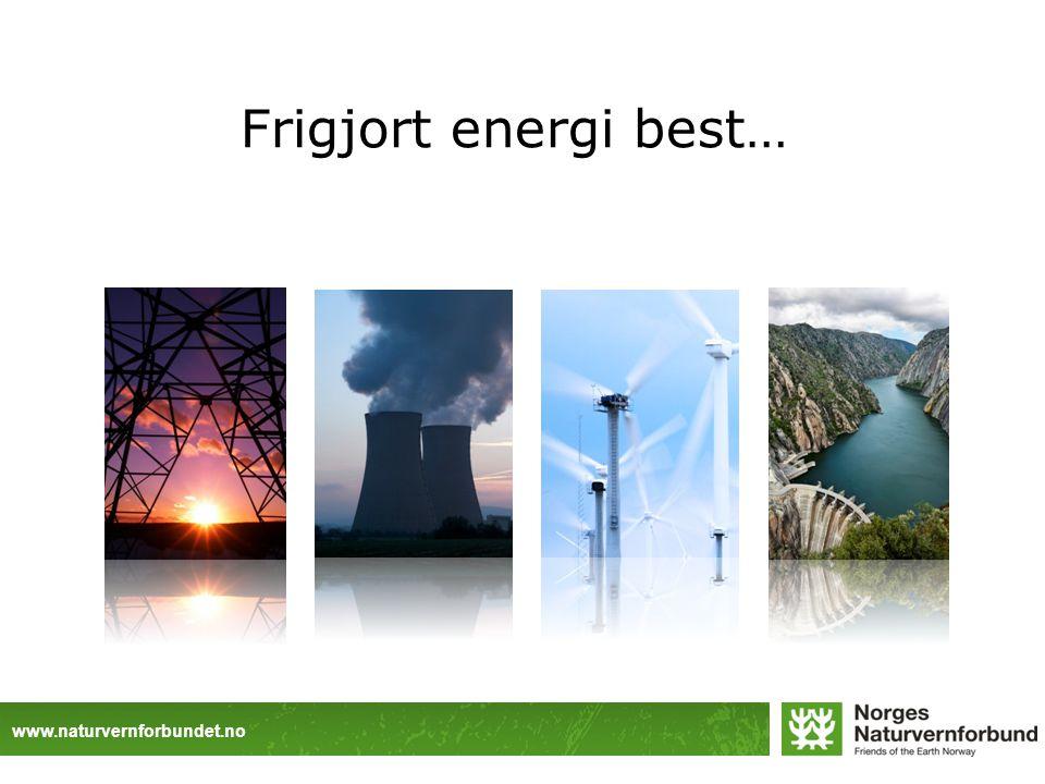www.naturvernforbundet.no Frigjort energi best…