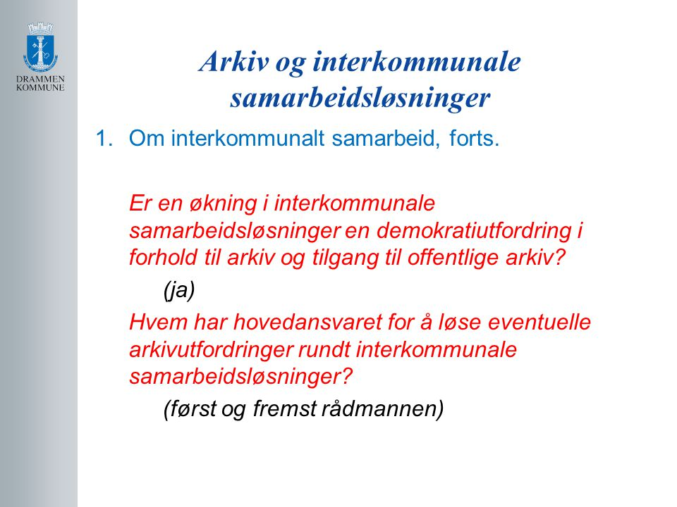 Arkiv og interkommunale samarbeidsløsninger 1.Om interkommunalt samarbeid, forts. Er en økning i interkommunale samarbeidsløsninger en demokratiutford