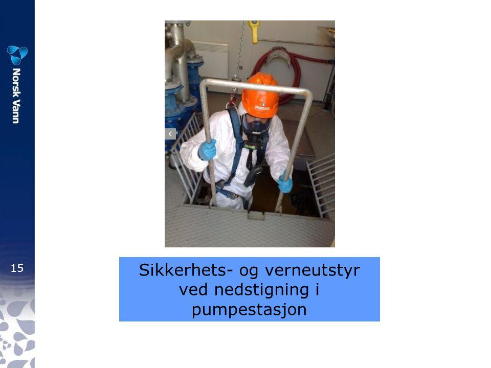 15 Sikkerhets- og verneutstyr ved nedstigning i pumpestasjon