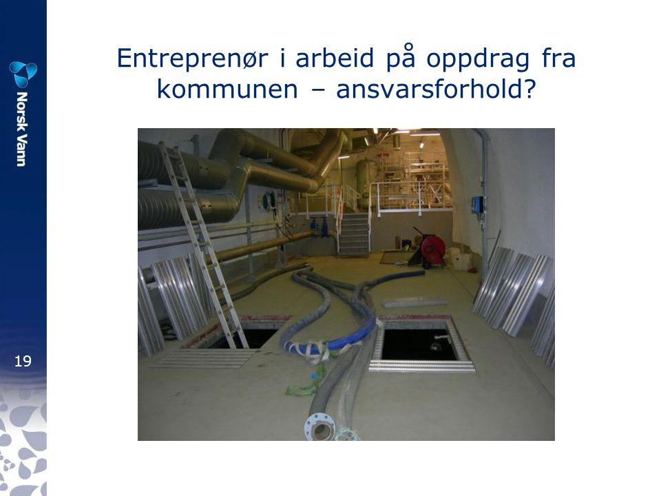 19 Entreprenør i arbeid på oppdrag fra kommunen – ansvarsforhold?