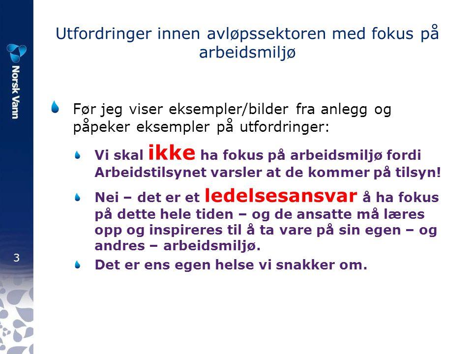 34 70-80 kursdeltakere gjennomført kurset Kurssamlinger normalt på Lillevik renseanlegg i Larvik Også hatt samling i Trondheim, Ålesund, Kristiansund og Stjørdal i samarbeid med driftsassistanser