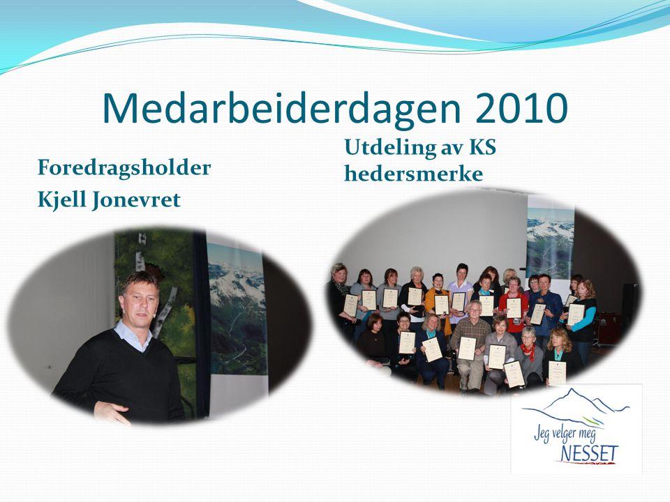 Medarbeiderdagen 2010 Foredragsholder Kjell Jonevret Utdeling av KS hedersmerke
