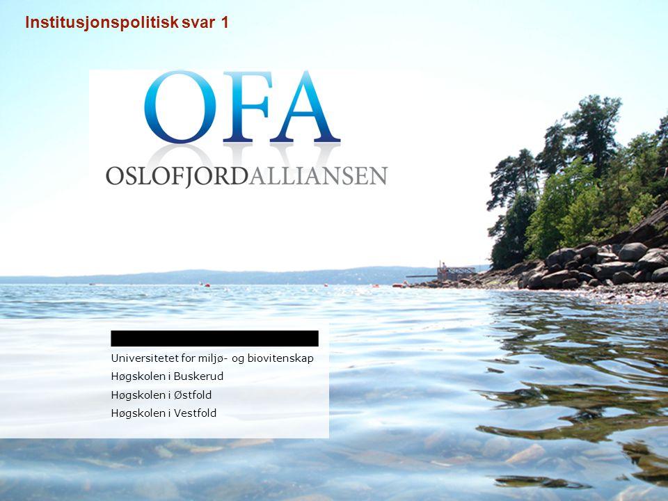 Universitetet for miljø- og biovitenskap Høgskolen i Buskerud Høgskolen i Østfold Høgskolen i Vestfold 7 Institusjonspolitisk svar 1