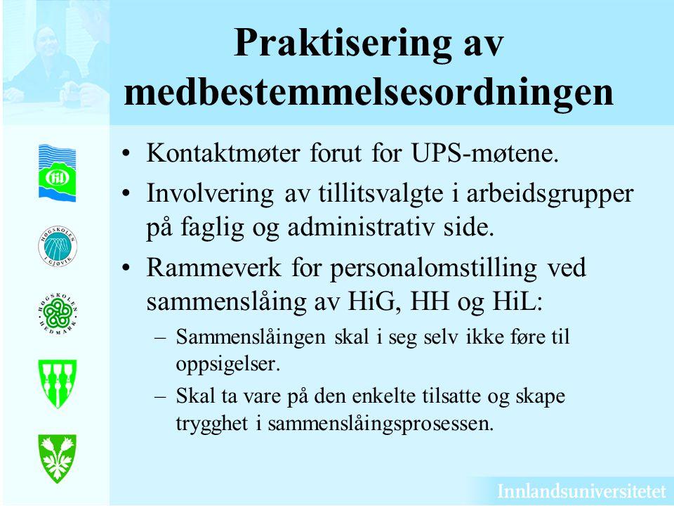 Praktisering av medbestemmelsesordningen Kontaktmøter forut for UPS-møtene. Involvering av tillitsvalgte i arbeidsgrupper på faglig og administrativ s