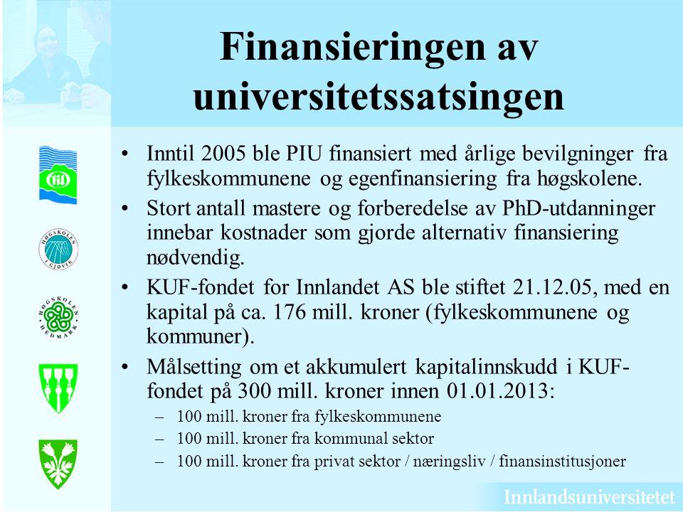 Finansieringen av universitetssatsingen Inntil 2005 ble PIU finansiert med årlige bevilgninger fra fylkeskommunene og egenfinansiering fra høgskolene.