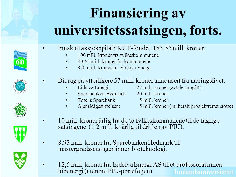 Finansiering av universitetssatsingen, forts. Innskutt aksjekapital i KUF-fondet: 183,55 mill. kroner: 100 mill. kroner fra fylkeskommunene 80,55 mill