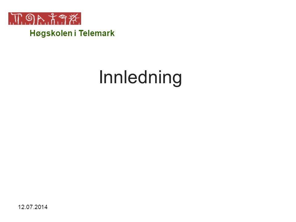 12.07.2014 Innledning Høgskolen i Telemark