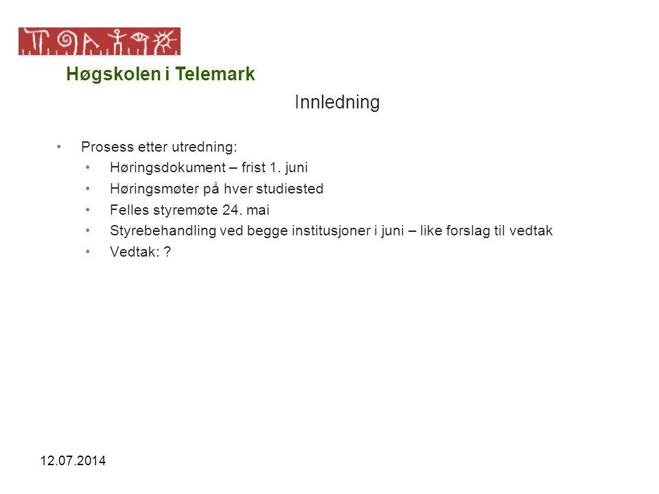 12.07.2014 Innledning Prosess etter utredning: Høringsdokument – frist 1.