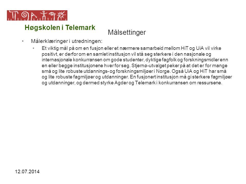 12.07.2014 Målsettinger Målerklæringer i utredningen: Et viktig mål på om en fusjon eller et nærmere samarbeid mellom HiT og UiA vil virke positivt, e