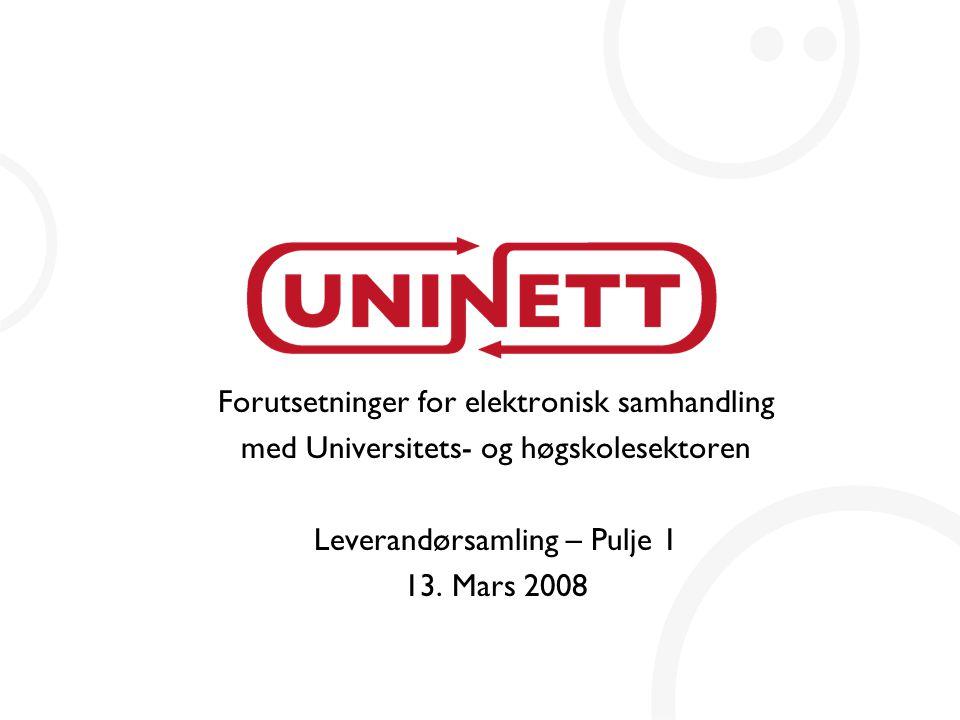 Forutsetninger for elektronisk samhandling med Universitets- og høgskolesektoren Leverandørsamling – Pulje 1 13.