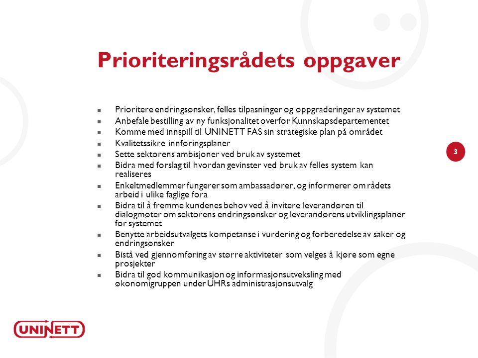 3 Prioriteringsrådets oppgaver Prioritere endringsønsker, felles tilpasninger og oppgraderinger av systemet Anbefale bestilling av ny funksjonalitet o