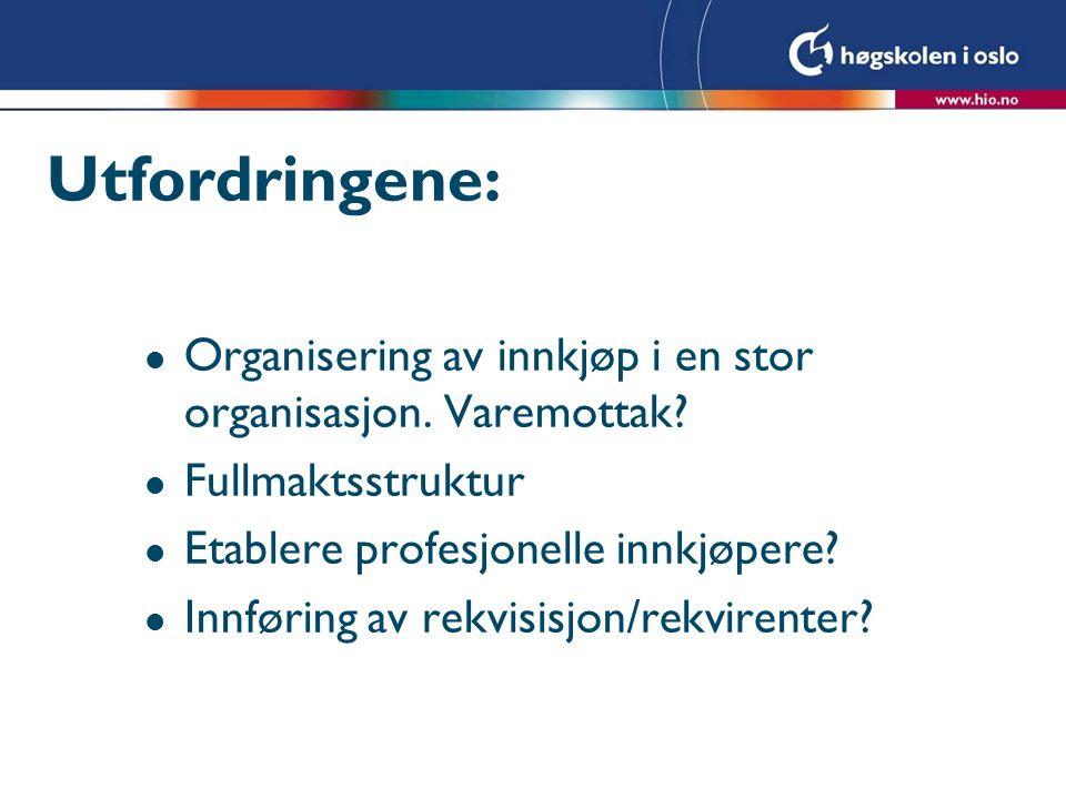 Utfordringene: l Organisering av innkjøp i en stor organisasjon.