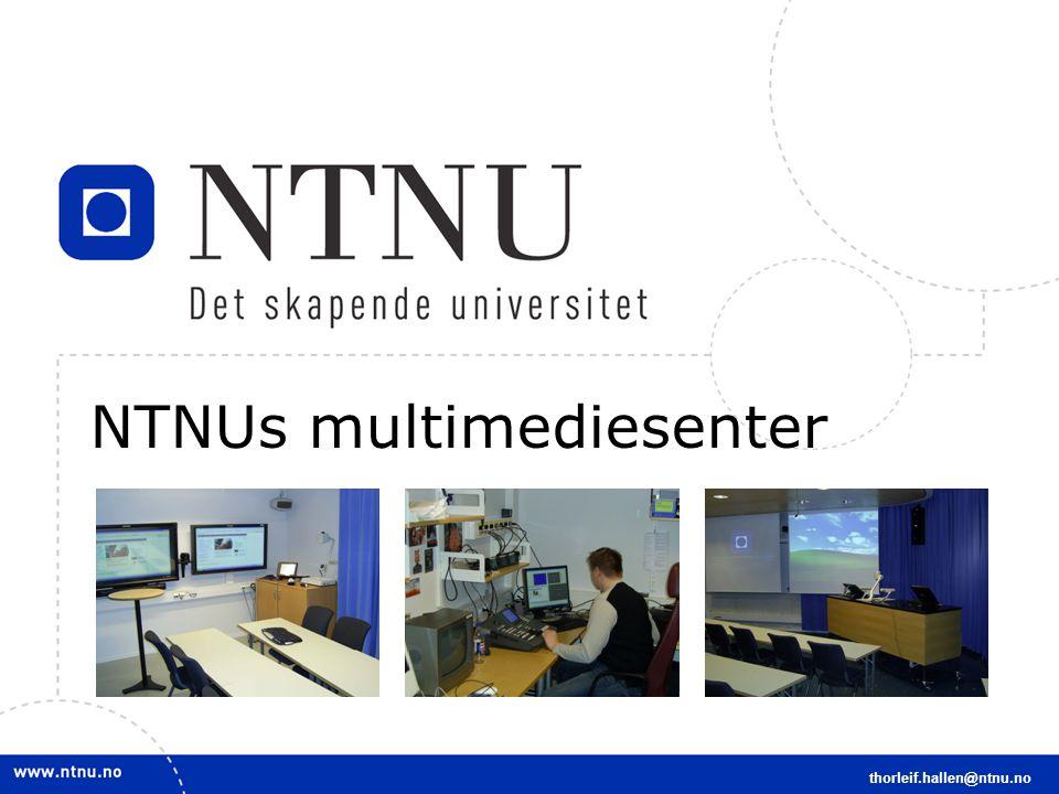 3 Om NTNUs Multimediesenter –5 Fast ansatte – 5 studenter –Kontorer og studio i Realfagbygget –Studieavdelingen – Seksjon for studieadministrative støttesystemer thorleif.hallen@ntnu.no