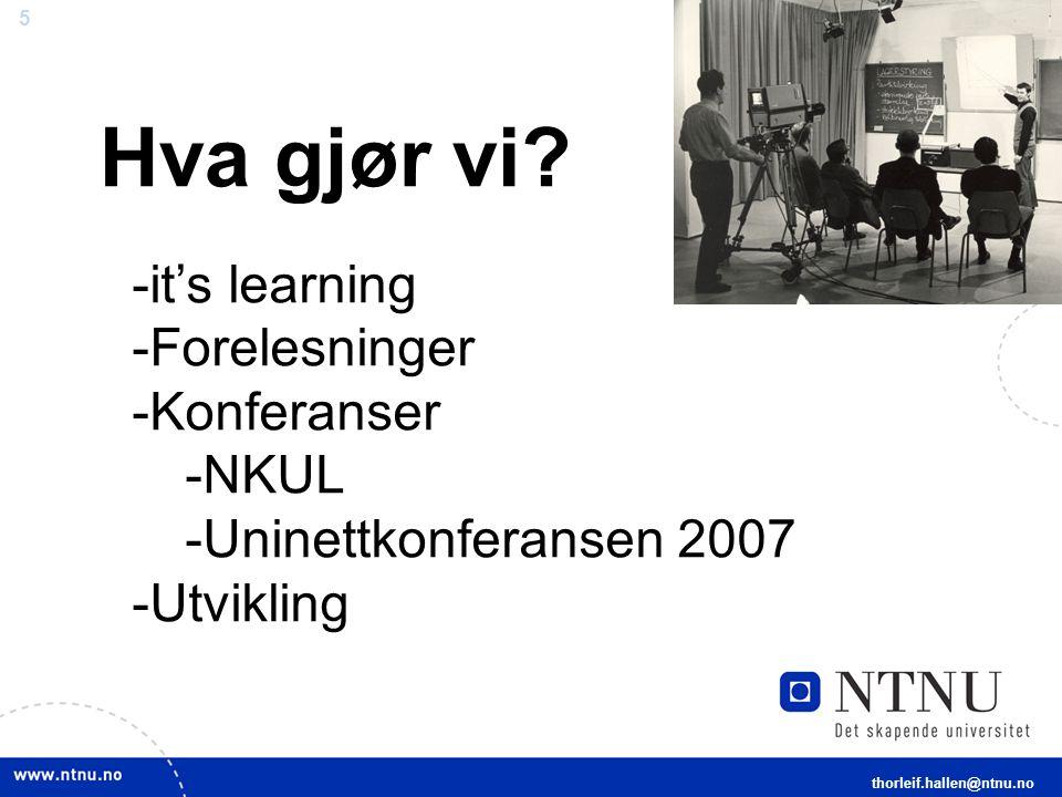 6 Video i undervisningen ved NTNU NTH TV-studio Sent 90 tall - Streamgenie Smil-scriptede presentasjoner - Real video Video med VGA-converter Mediasite thorleif.hallen@ntnu.no