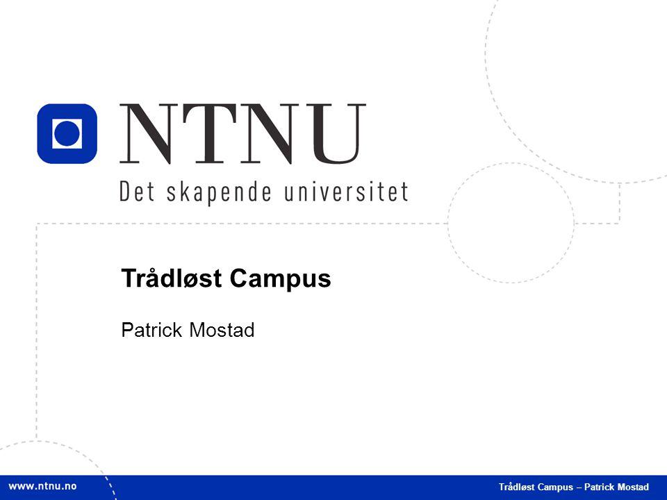 1 Trådløst Campus Patrick Mostad Trådløst Campus – Patrick Mostad